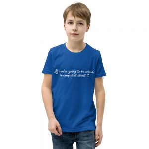 Cotton t-shirt - If you're going to be weird, be confident about it.