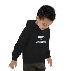 Hoodie - I believe in civil liberties.